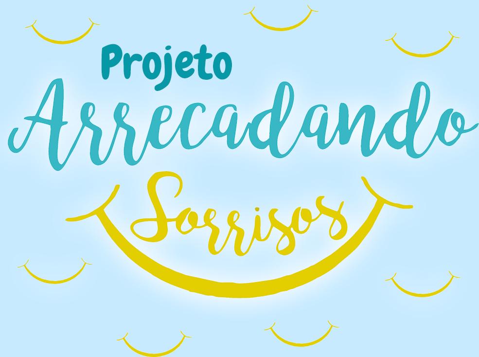 Projeto Arrecadando sorrisos