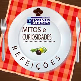 Mitos e Curiosidades - Refeições